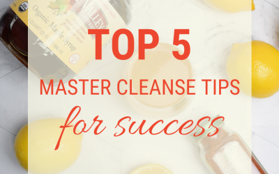 Top 5 Master Cleanse Tips for Success